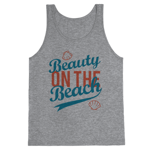 Beauty On The Beach (Tank) Tank Top