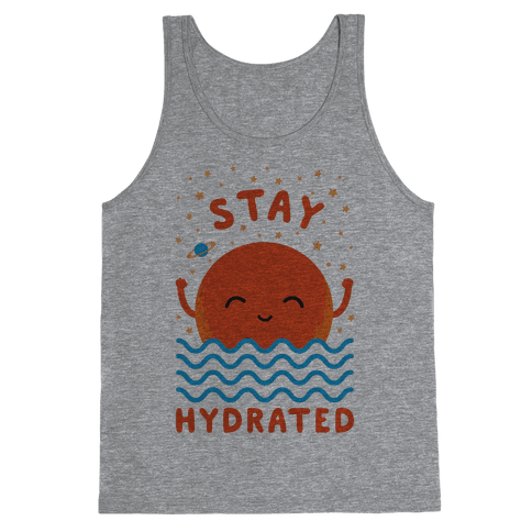 Stay Hydrated (Mars) Tank Top