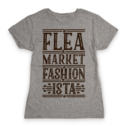 Flea Market Fashionista Womens T-Shirt