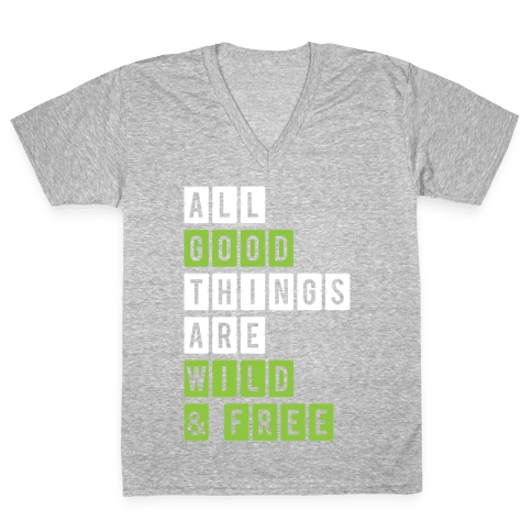 All Good Things Are Wild And Free V-Neck Tee Shirt