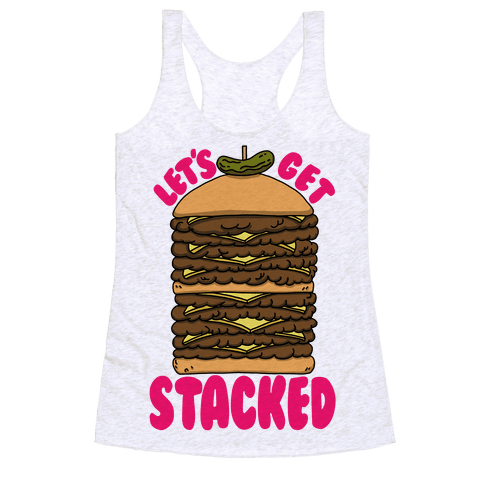 Let's Get Stacked - Burger Racerback Tank Top
