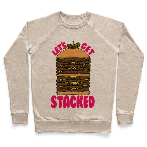 Let's Get Stacked - Burger Pullover