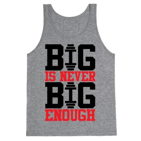 Big Is Never Big Enough Tank Top