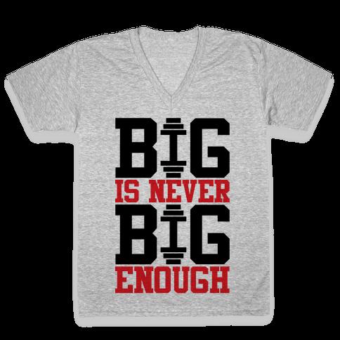 Big Is Never Big Enough V-Neck Tee Shirt