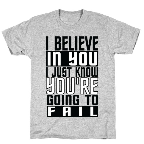 You're Going to Fail Mens T-Shirt