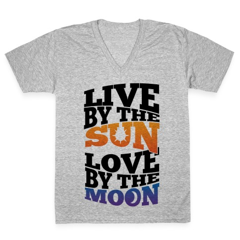 Live By The Sun, Love By The Moon V-Neck Tee Shirt