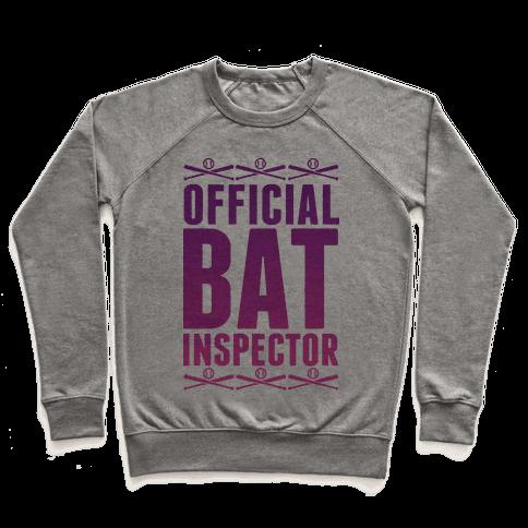 Official Bat Inspector  Pullover