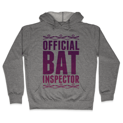 Official Bat Inspector  Hooded Sweatshirt