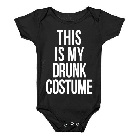 This is My Drunk Costume Baby Onesy