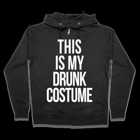 This is My Drunk Costume Zip Hoodie