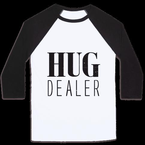 Hug Dealer Baseball Tee