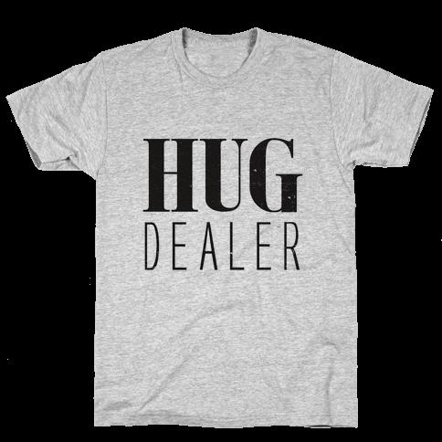 Hug Dealer Mens T-Shirt