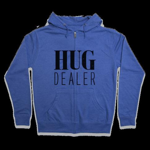 Hug Dealer Zip Hoodie