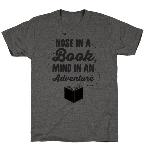 Nose In A Book Mind In An Adventure T-Shirt