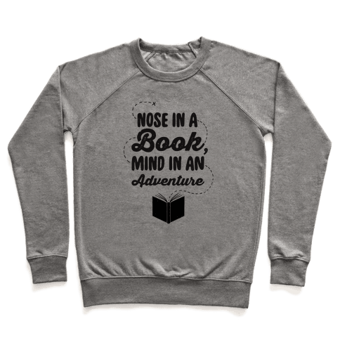 Nose In A Book Mind In An Adventure Pullover