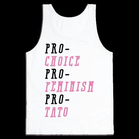 Pro-Choice Pro-Feminism Pro-Tato Tank Top