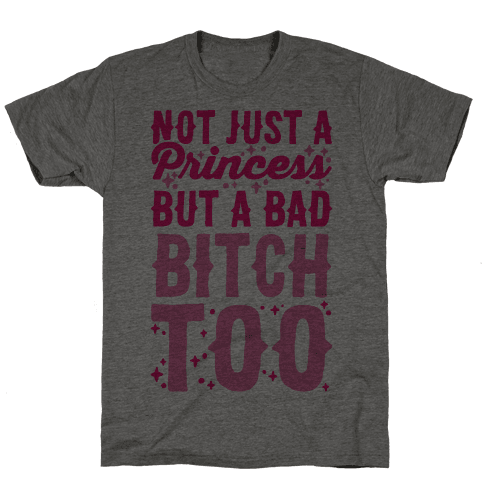 Bad Bitch Princess Mens T-Shirt