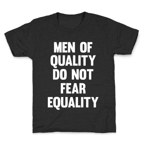 Men Of Quality Do Not Fear Equality (White Ink) Kids T-Shirt