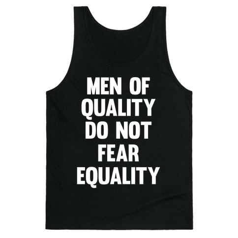 Men Of Quality Do Not Fear Equality (White Ink) Tank Top