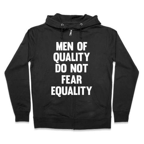 Men Of Quality Do Not Fear Equality (White Ink) Zip Hoodie
