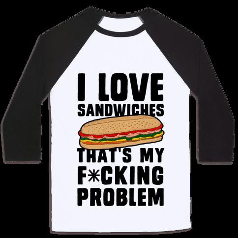 I Love Sandwiches (censored) Baseball Tee