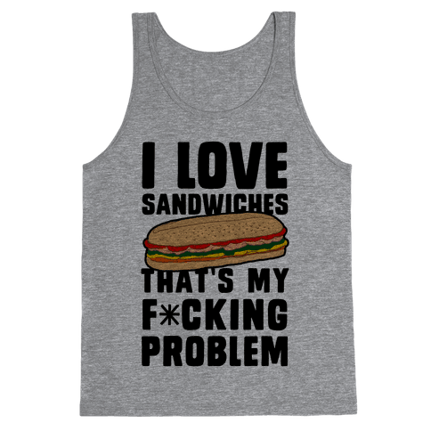 I Love Sandwiches (censored) Tank Top