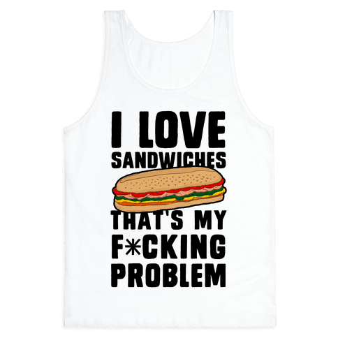 I Love Sandwiches (censored) Tank Top
