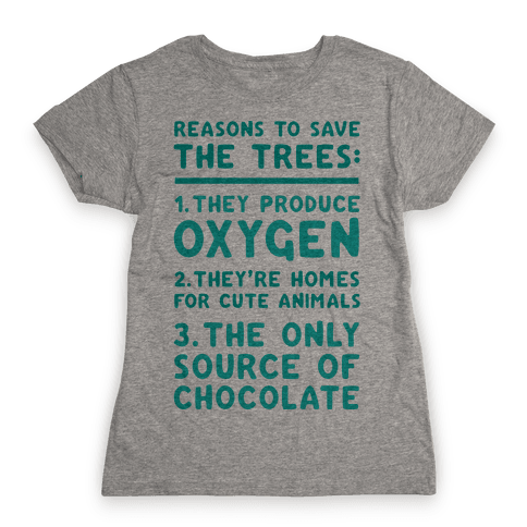 Reasons To Save The Trees Womens T-Shirt