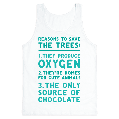 Reasons To Save The Trees Tank Top