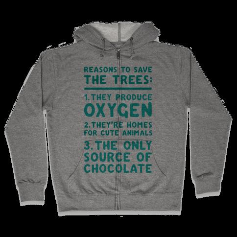 Reasons To Save The Trees Zip Hoodie