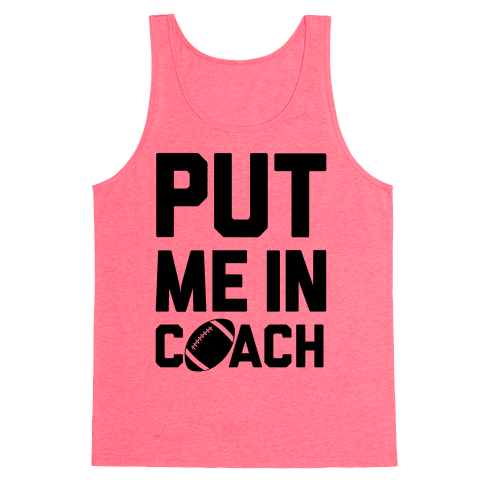 Put Me In Coach (Football) Tank Top