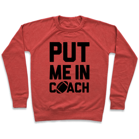 Put Me In Coach (Football) Pullover