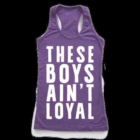 These Boys Ain't Loyal