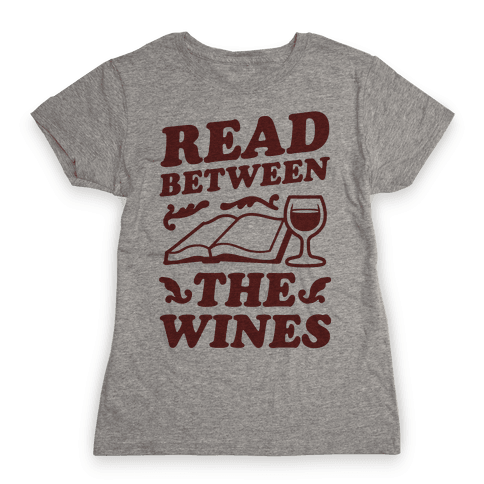 Read Between the Wines Womens T-Shirt