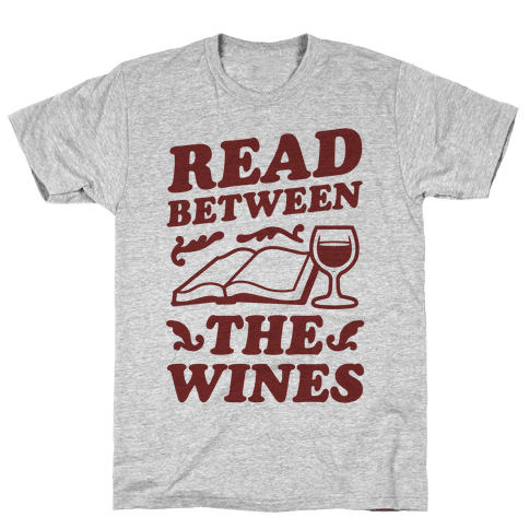 Read Between the Wines Mens T-Shirt