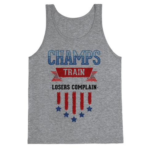 Champs Train. Losers Complain Tank Top