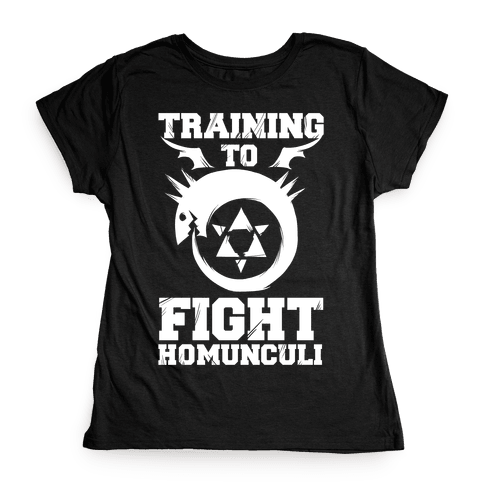 Training to Fight Homunculi Womens T-Shirt
