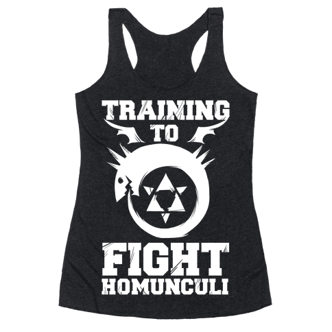 Training to Fight Homunculi Racerback Tank Top