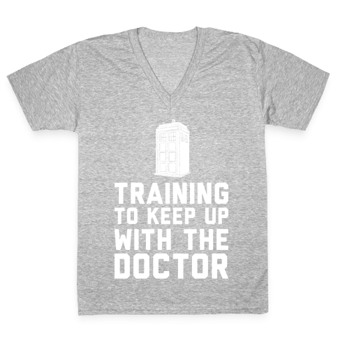 Training To Keep Up With The Doctor V-Neck Tee Shirt