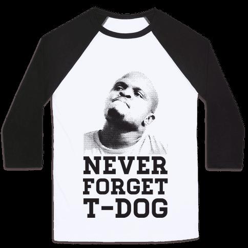 Never Forget T-Dog Baseball Tee
