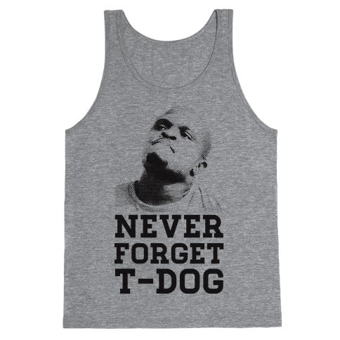 Never Forget T-Dog Tank Top