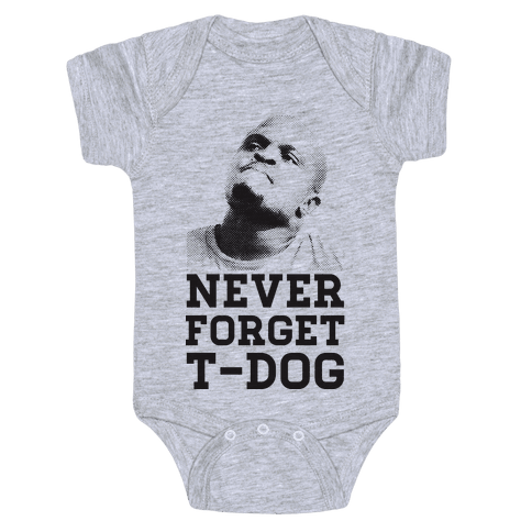 Never Forget T-Dog Baby Onesy
