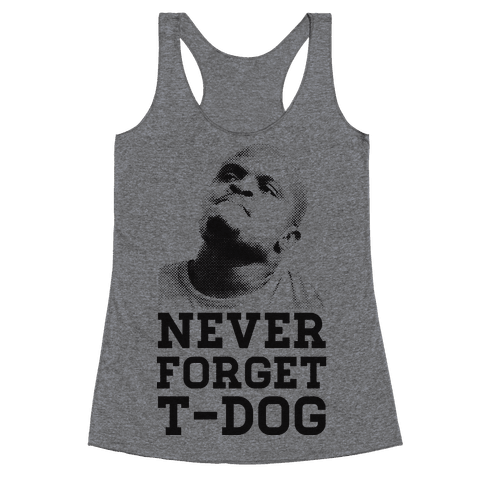 Never Forget T-Dog Racerback Tank Top