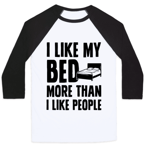 I Like My Bed More Than I Like People