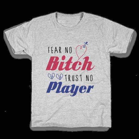 Fear No Bitch, Trust No Player Kids T-Shirt