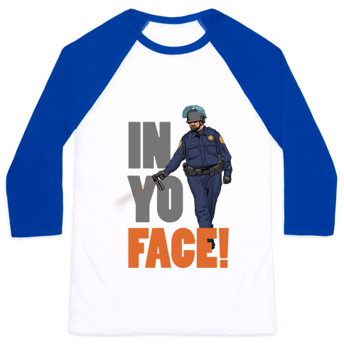 Officer John Pike In yo face! Baseball Tee