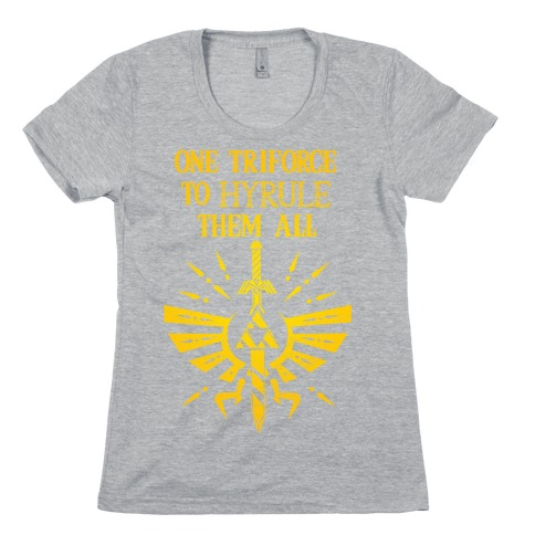 One Triforce To Hyrule Them All Womens T-Shirt