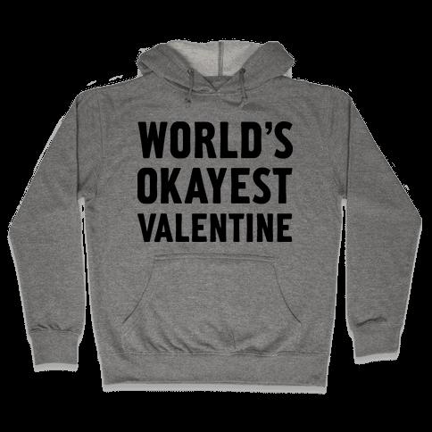 World's Okayest Valentine Hooded Sweatshirt