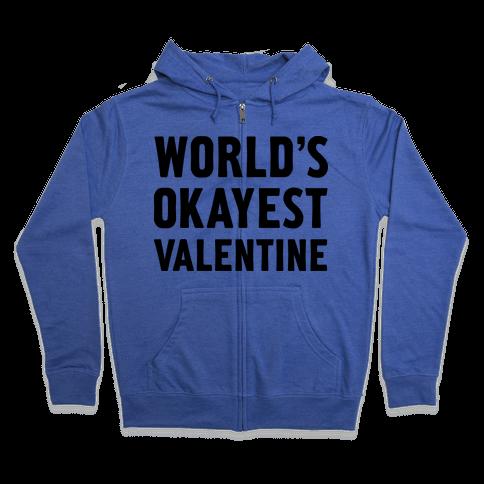World's Okayest Valentine Zip Hoodie