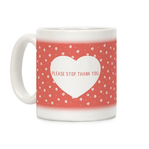 Please Stop. Thank you. Coffee Mug